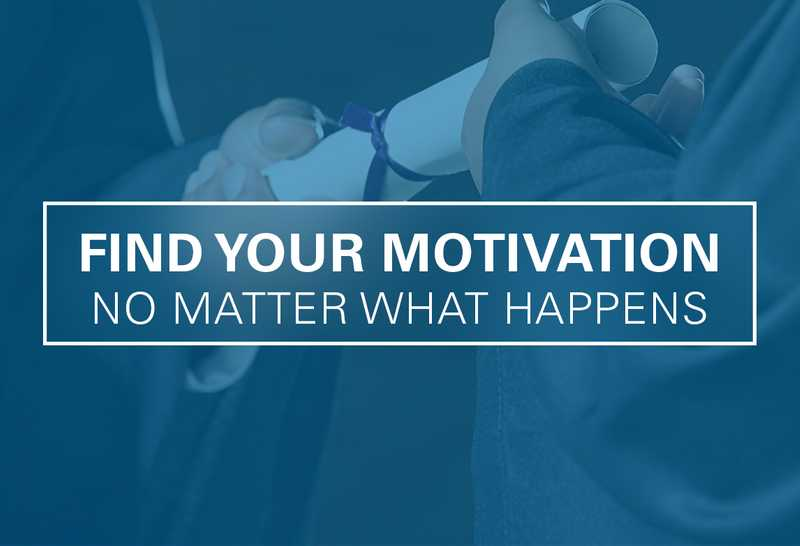 How to Stay Motivated—No Matter What