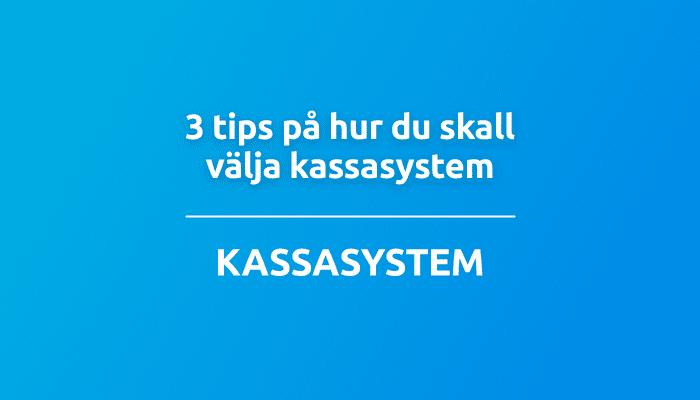 3 tips på hur du skall välja kassasystem