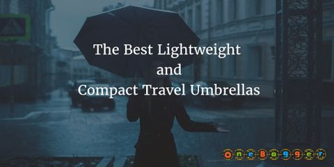 The Best Lightweight and Compact Travel Umbrellas