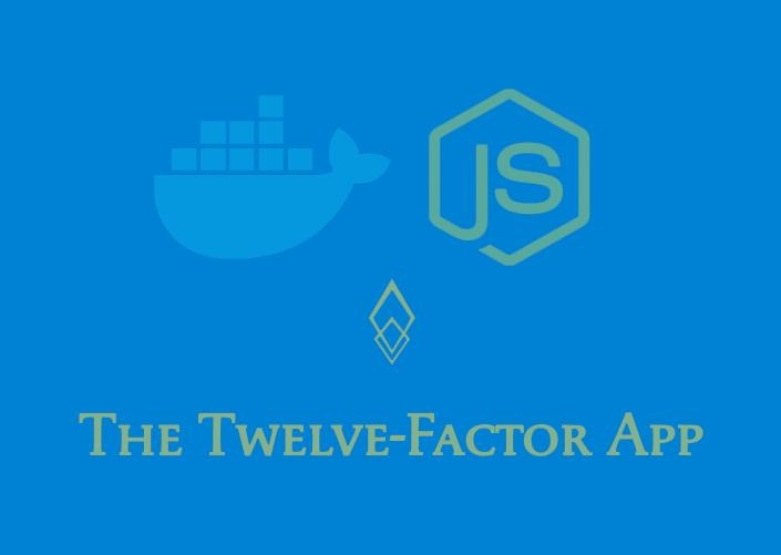 Build a Twelve-Factor Node.js App with Docker