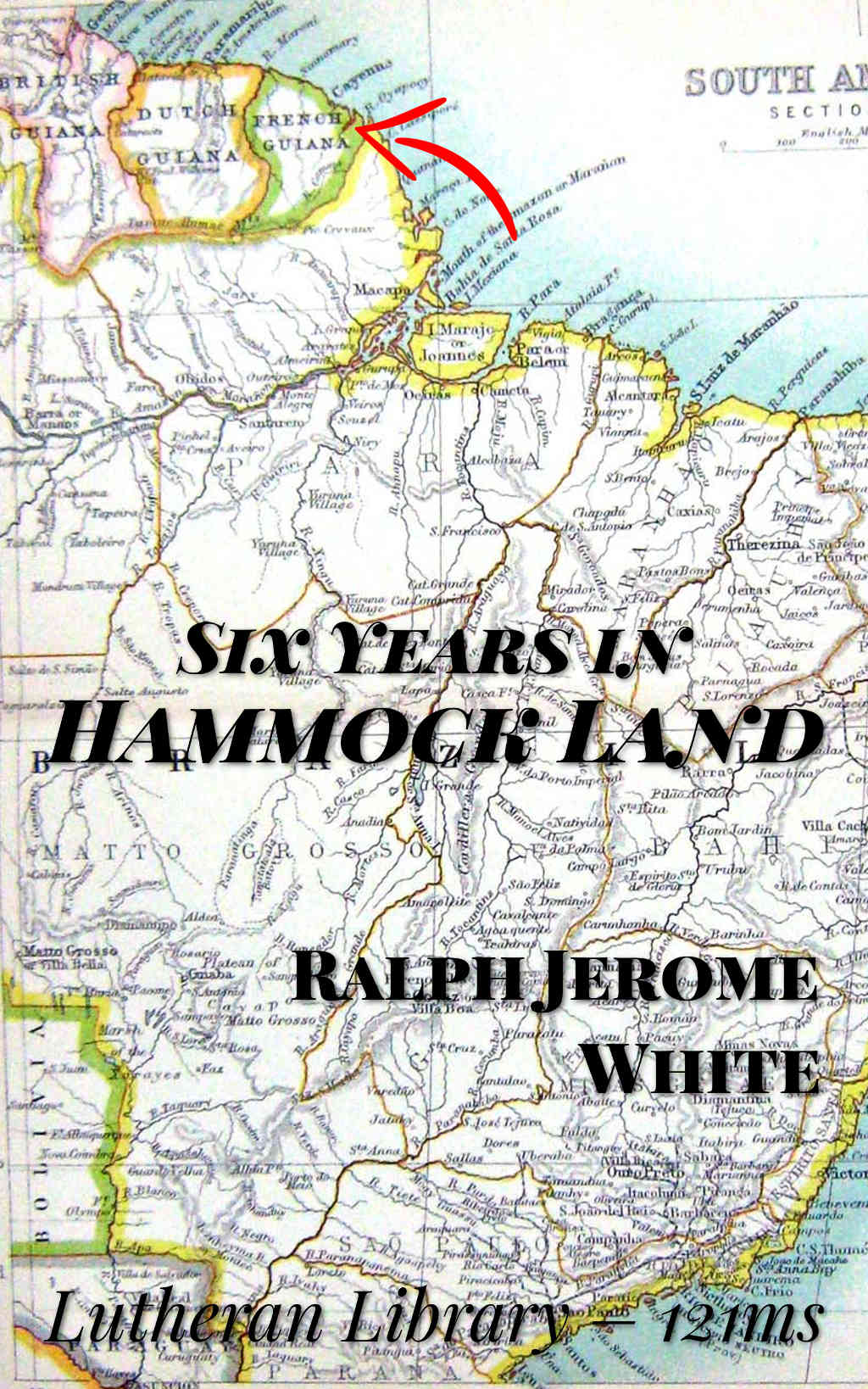 Six Years in Hammock Land by Ralph Jerome White
