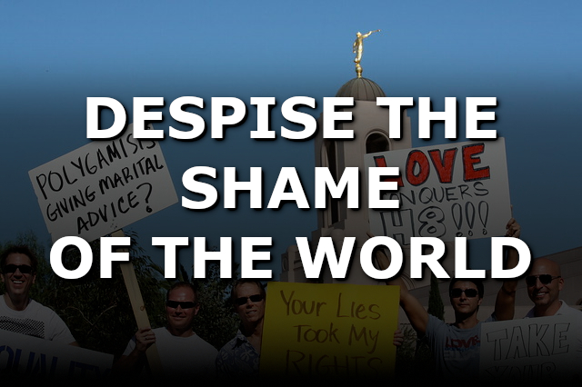 Despise the shame of the world