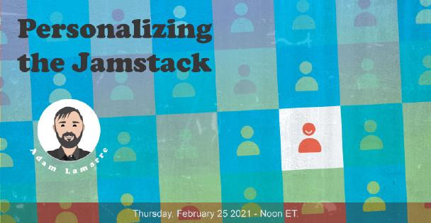 Banner for Personalizing the Jamstack