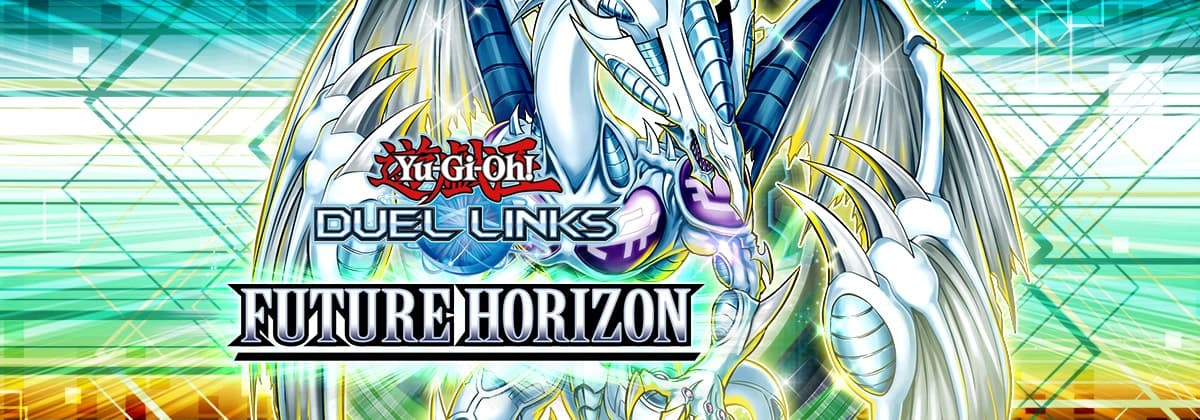 New Main Box: Future Horizon | YuGiOh! Duel Links Meta
