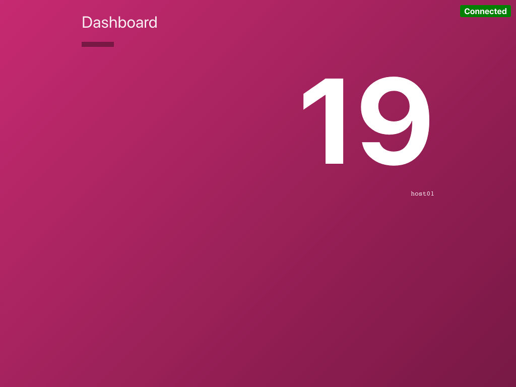 "Image of Dashboard UI. There is white text on a magenta background, with the page title ""Dashboard"" at the top left. There is a green indicator in the top right with the word connected in white.  There is a large number 19 to show sample counting output. The node name that the counting service is running on, host01, is in very small monospaced type underneath the large numbers."