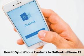 How to Sync iPhone Contacts to Outlook – iPhone 12