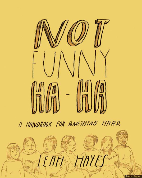 Not Funny Ha-Ha: A Handbook for Something Hard