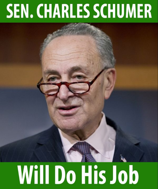 Senator Schumer will do his job!