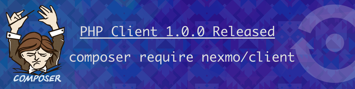 Announcing v1.0.0 of the Nexmo PHP Client Library!