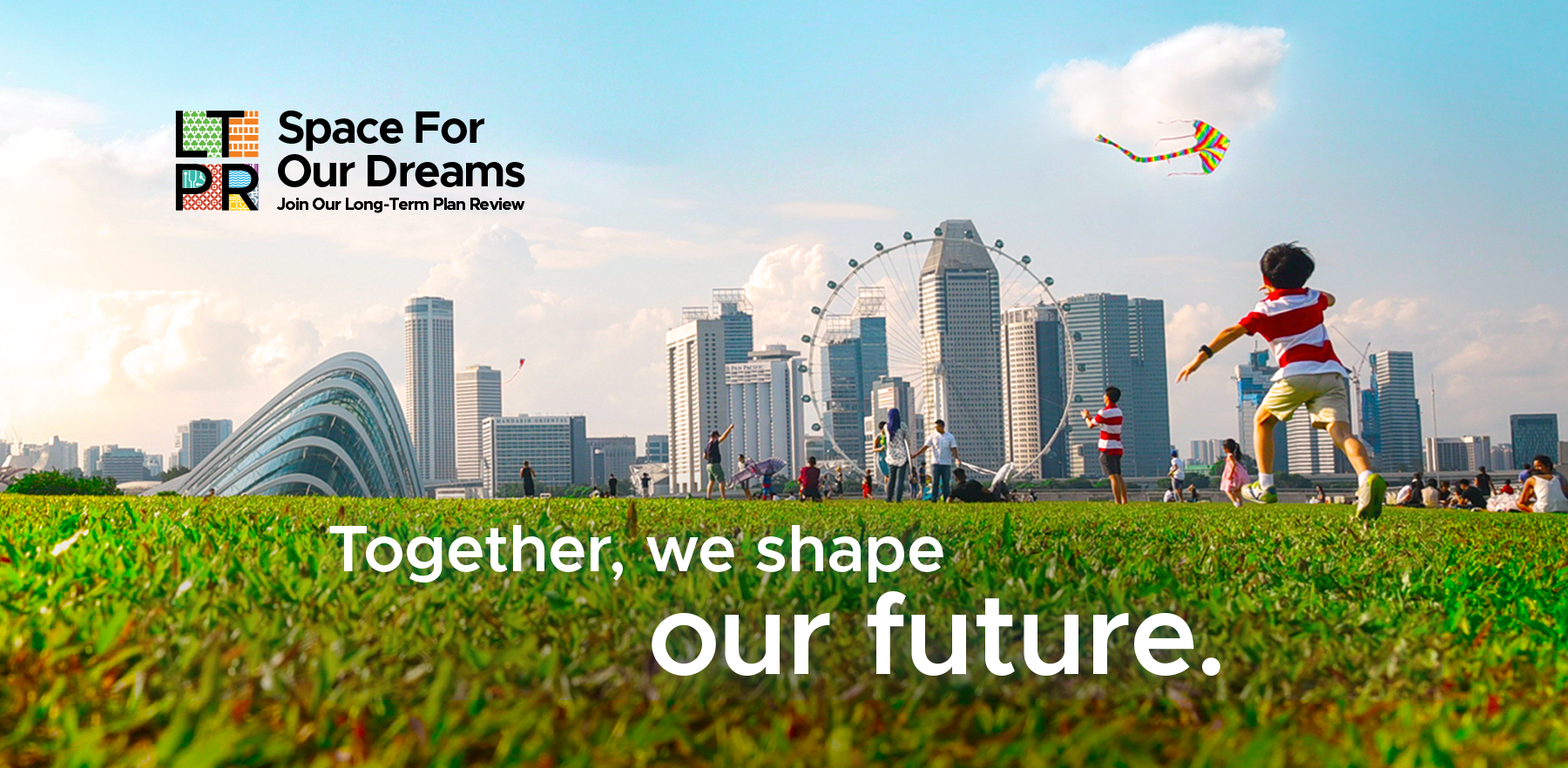 Play a part in shaping Singapore's future! URA has launched a year-long public engagement exercise for the Long-Term Plan Review, where you can share your aspirations and needs for our future city. This will help URA to develop resilient, flexible, and inclusive long-term plans based on your feedback in this Long-Term Plan Review. Share your views on shaping our future city in the online poll today.