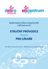 Epidermolysis bullosa congenita a EB Centrum - stručný průvodce (nejen) pro lékaře (2013)