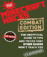 Minecraft Hacks - Combat Edition: The Unofficial Guide to Tips and Tricks That Other Guides Won't Teach You by Megan Miller