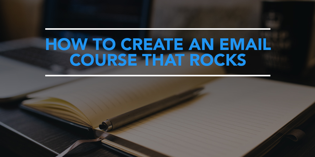 featured_how-to-create-an-email-course-that-rocks