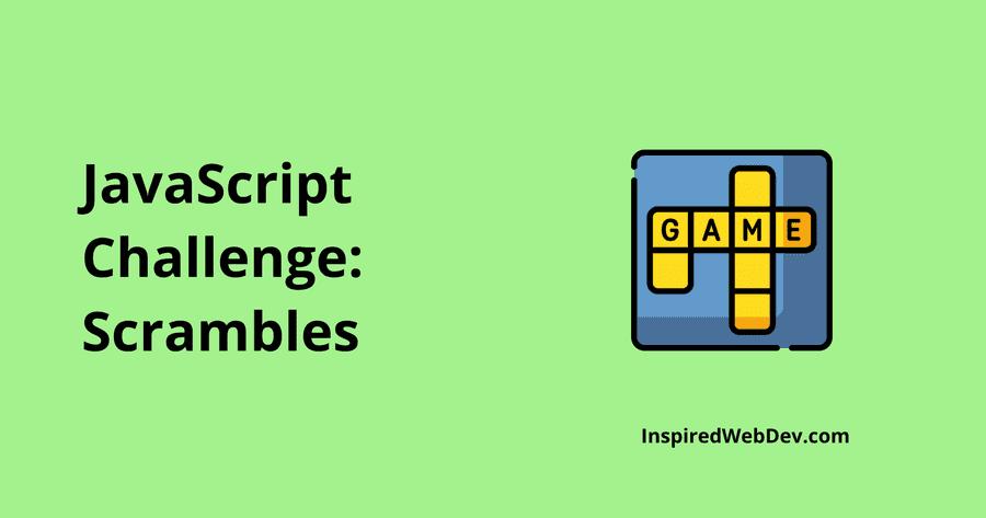 JS Challenge 2: Word Scrambles