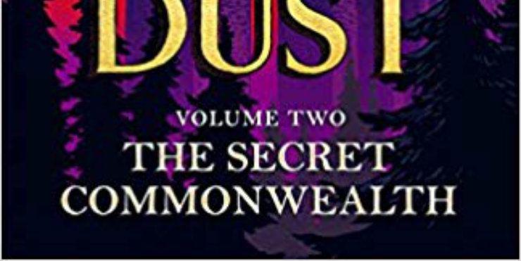 The Book of Dust Volume 2: The Secret Commonwealth