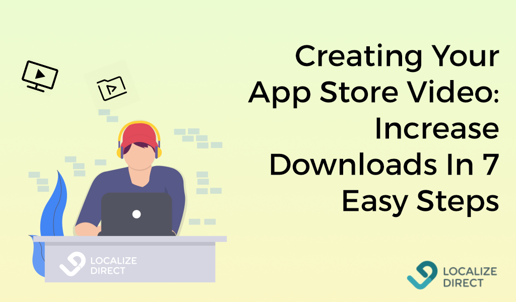 Creating Your App Store Video: Increase Downloads In 7 Easy Steps