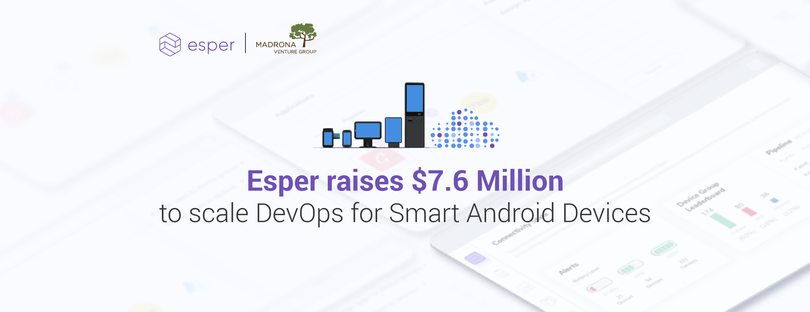 DevOps for IoT device fleets: Ex-Microsoft, Amazon leaders raise $7.6M for Seattle-area startup Esper
