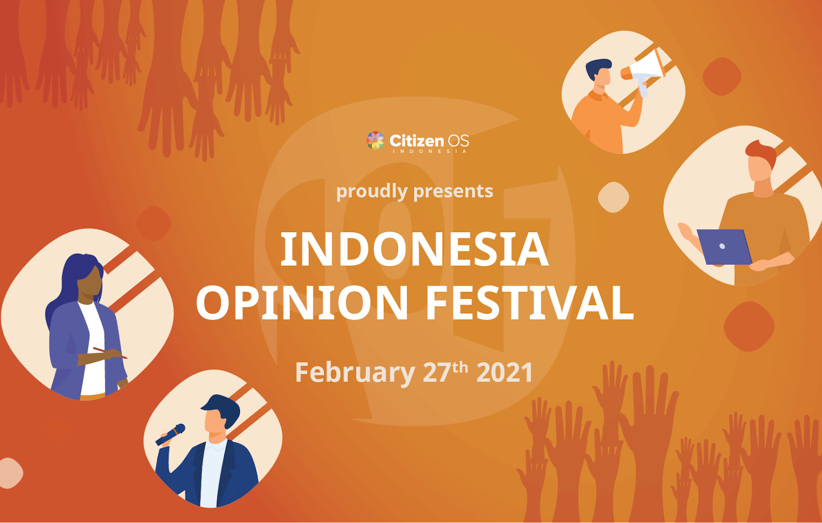 Poster of computer drawings of four people in different actions of expressing their opinions and the following text: Citizen OS Indonesia proudly presents Indonesia Opinion Festival February 27th, 2021.