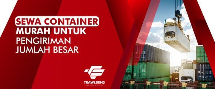 Pengiriman Jumlah Besar Termurah? Pakai Sewa Container