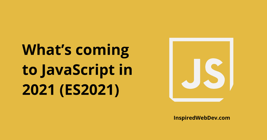 Everything new coming in ES2021