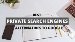 10 Best Private Search Engines in 2020 | Google Alternatives