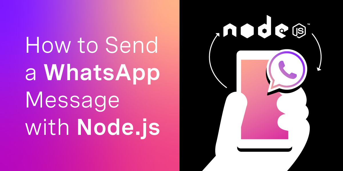 How to Send a WhatsApp Message with Node.js
