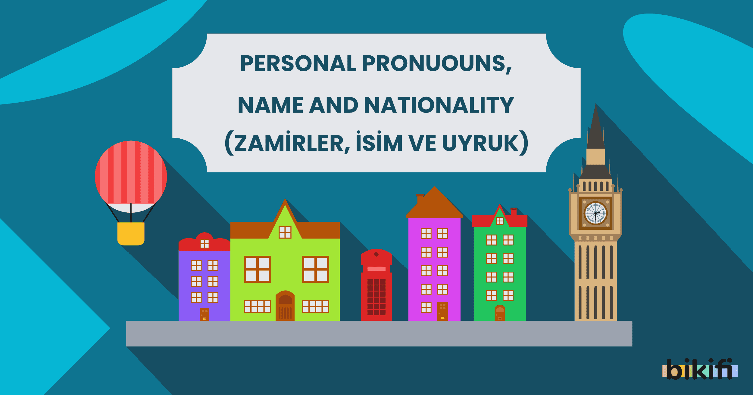 Personal Pronouns, Name and Nationality (Zamirler, İsim ve Uyruk)