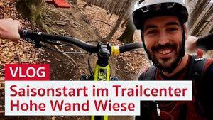 Zurück aus der Winterpause: Saisonstart im Trailcenter Hohe Wand Wiese | Mountainbiken in Wien