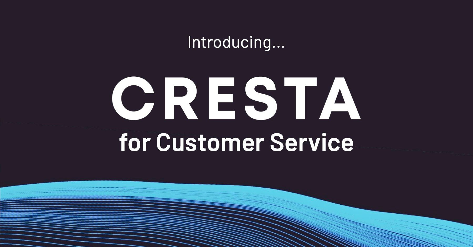 announcing-cresta-for-customer-service