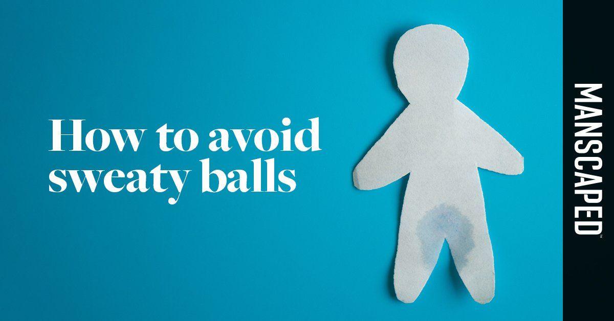 how to avoid sweaty balls