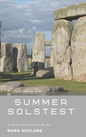 21 Summer Solstest 52 short stories 52 weeks