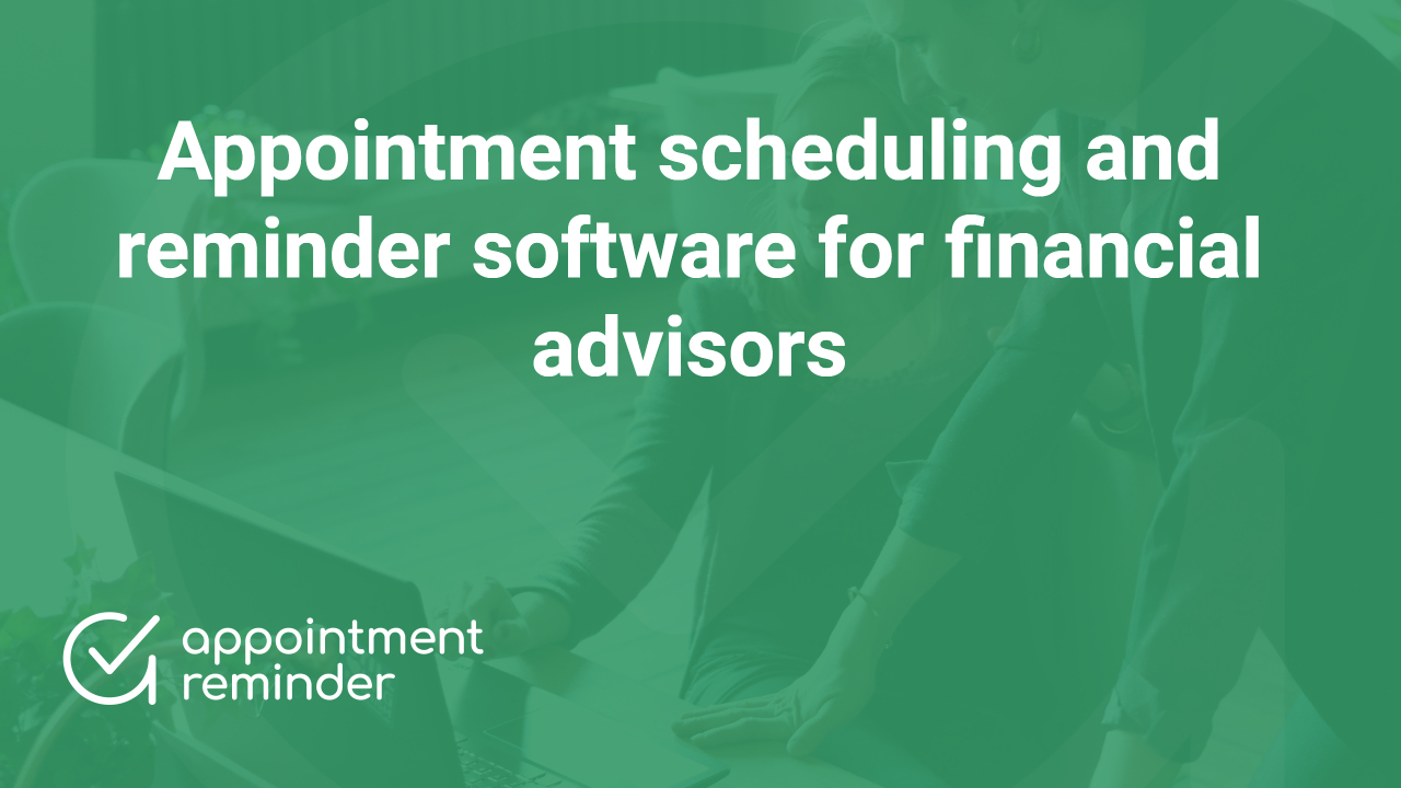 Financial Advisors Firms | AppointmentReminder.com