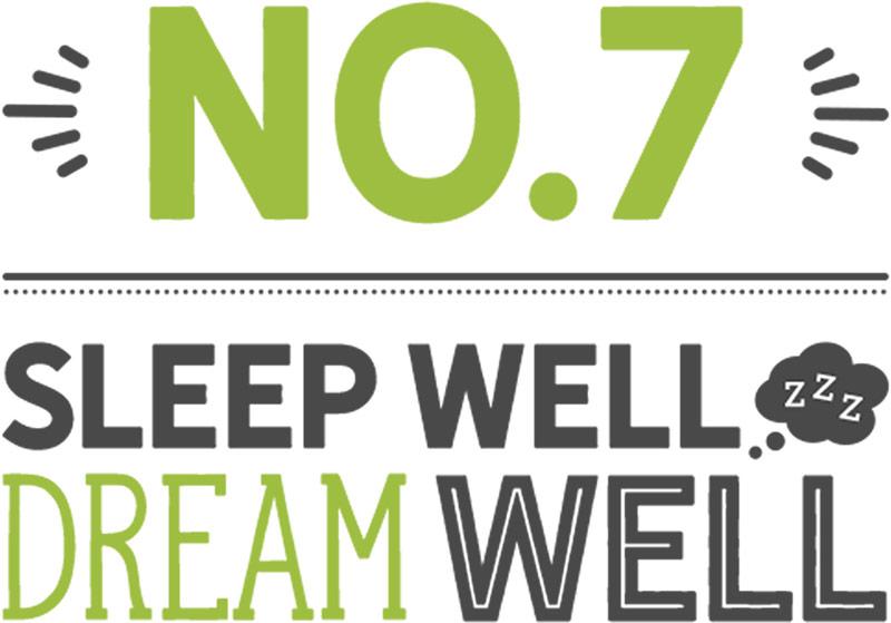 Number 7: sleep well, dream well