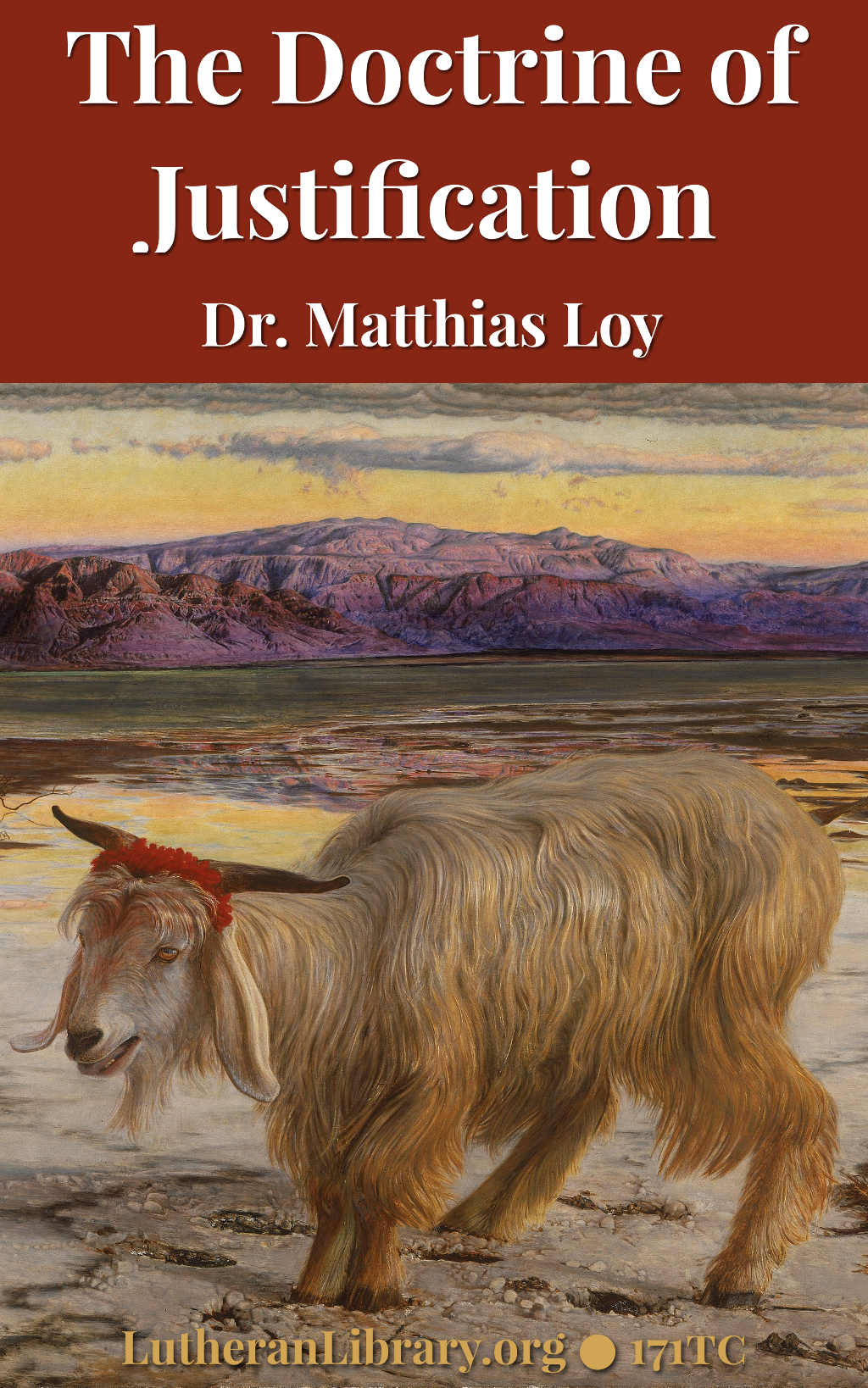 The Doctrine of Justification by Matthias Loy
