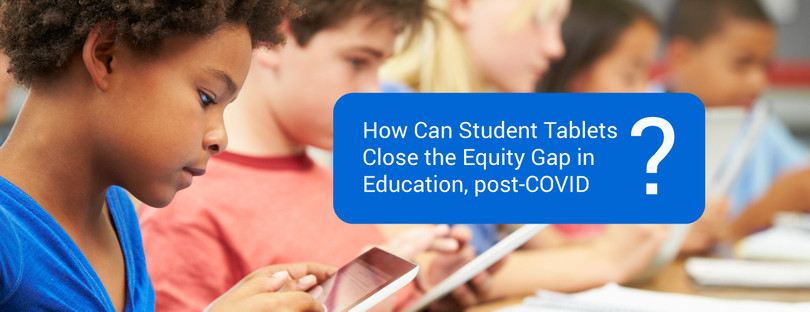3 Ways Student Tablets Close the Equity Gap in Education