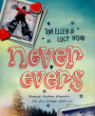 Never evers by Tom Ellen and Lucy Ivison