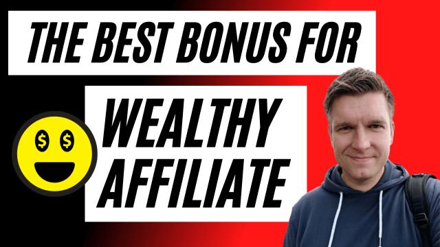 Wealthy Affiliate - The Best Bonus