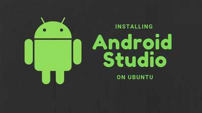 How To Install Android Studio on Ubuntu Step by Step