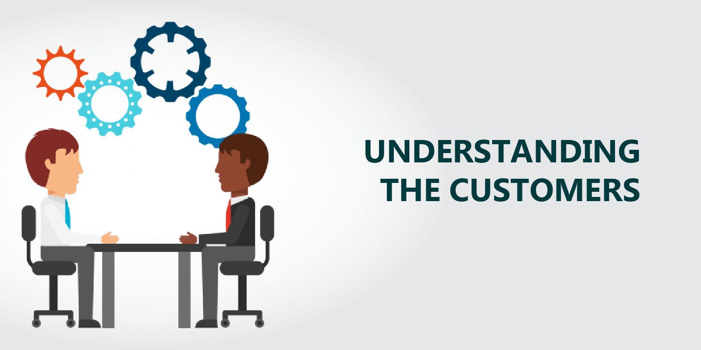 Understanding the customers