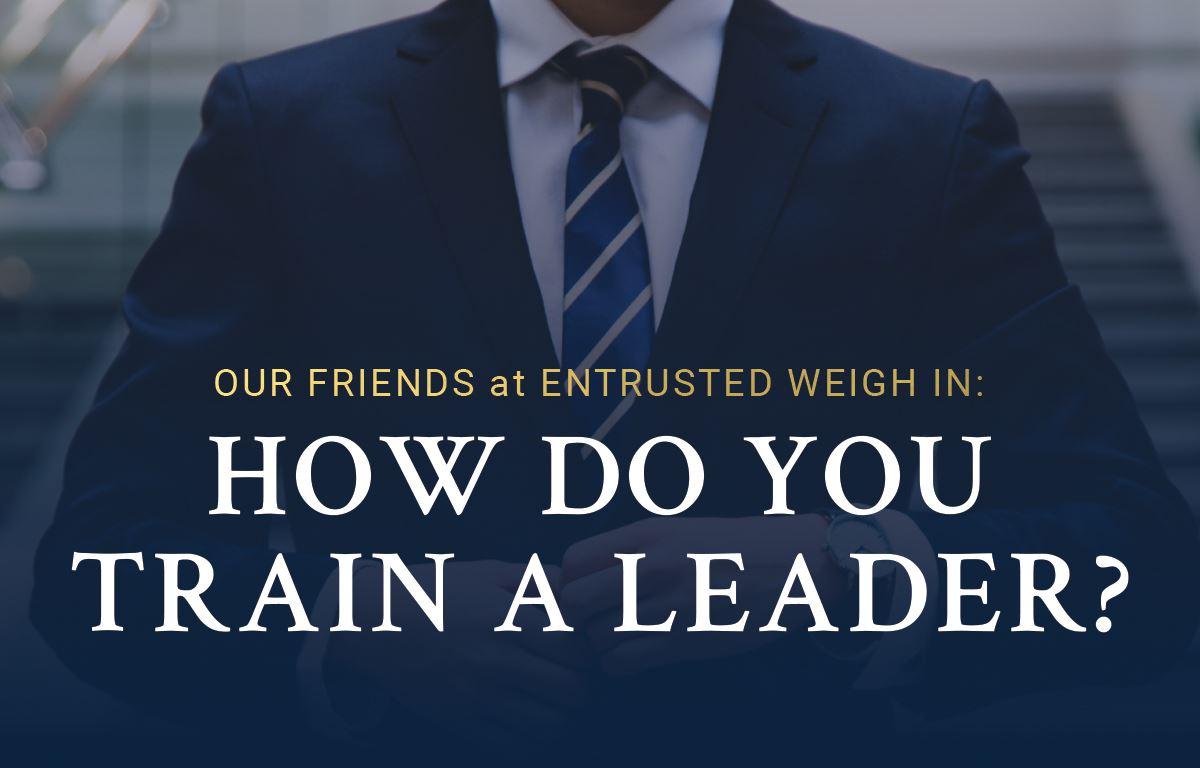 How Do You Train A Leader?