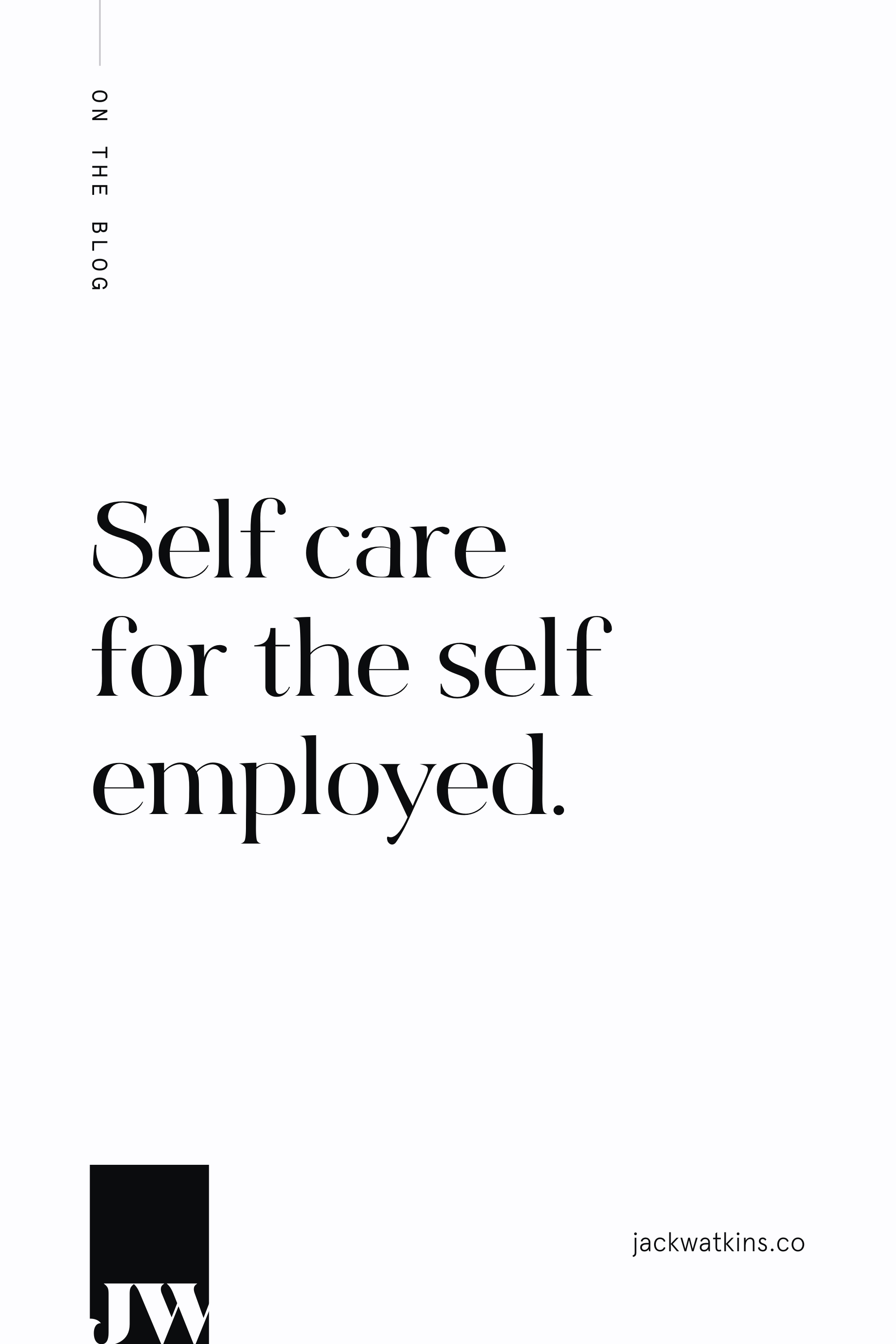 Self care for the self employed.