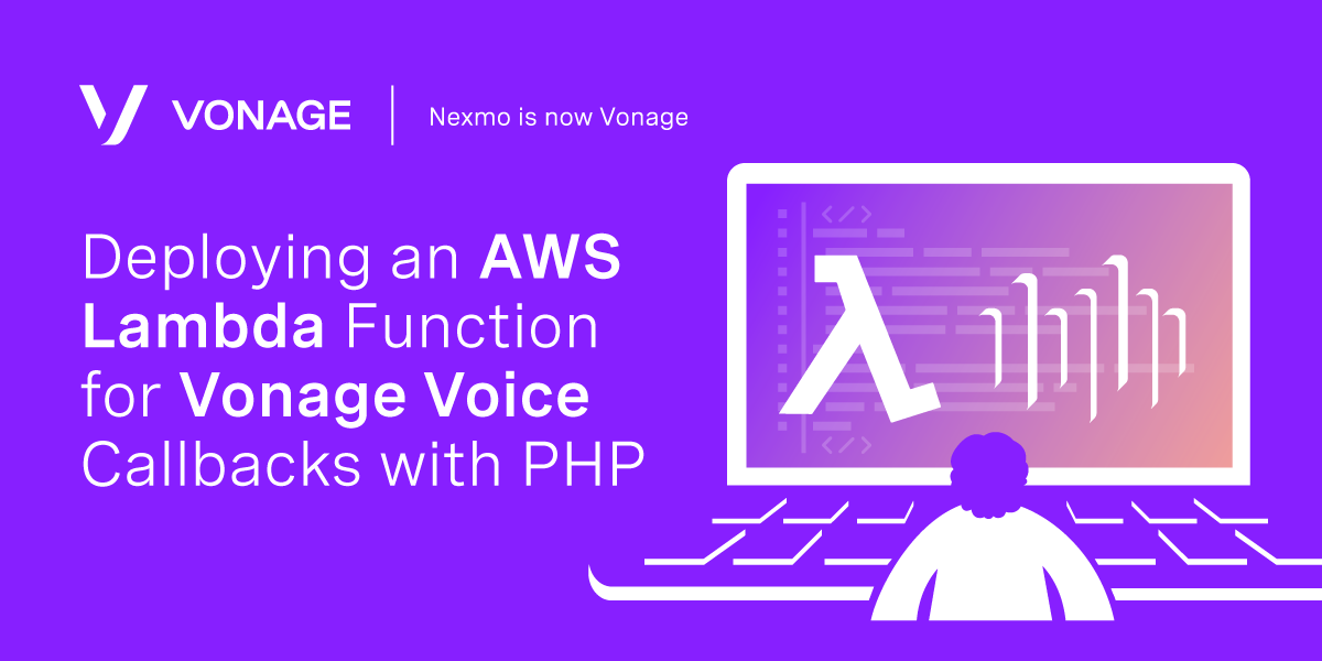 Deploying an AWS Lambda Function for Vonage Voice Callbacks With PHP