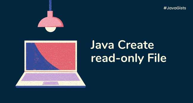 Java Create Read only file or Mark a file as Read only