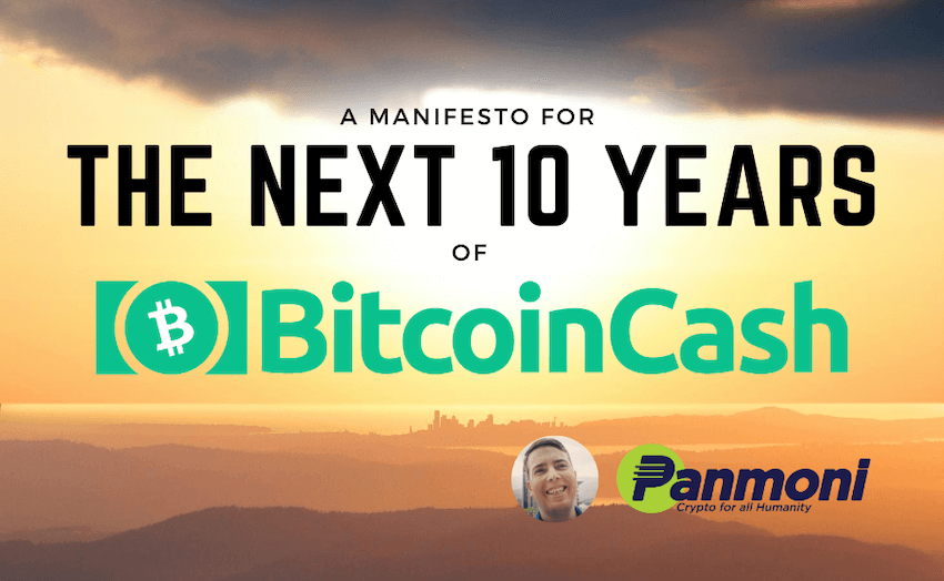 A Manifesto for the Next 10 Years of Bitcoin (Cash)