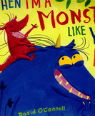 When I'm a monster like you, dad! by David O'Connell and Francesca Gambatesa