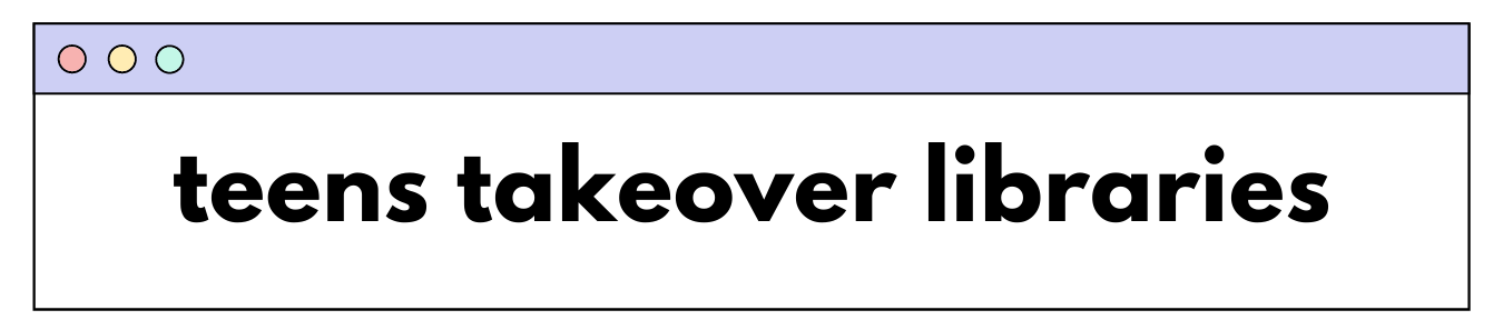 Teens Takeover Libraries header