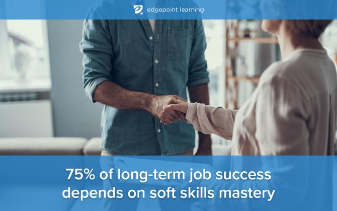 75% of long-term job success depends on soft skills mastery