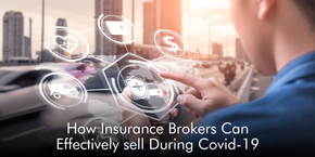 How Insurance Brokers Can Effectively Sell During Covid-19