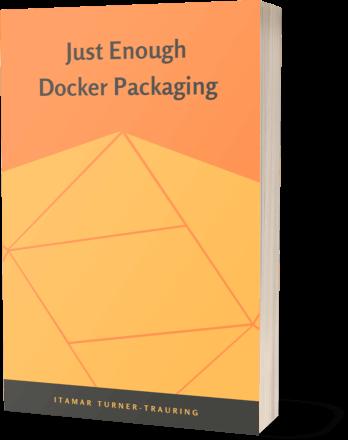 Just Enough Docker Packaging