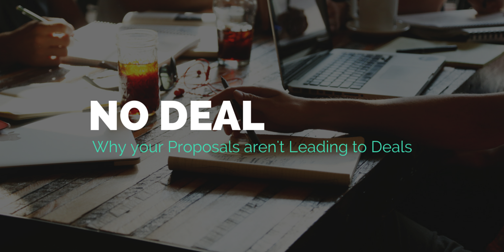 Why Your Proposals Aren't Leading to Deals